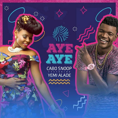 Cabo Snoop - Aye Aye (feat. Yemi Alade) (2018) [Download]
