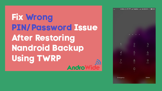 How to Fix PIN Errors After Restoring from TWRP Android Backups