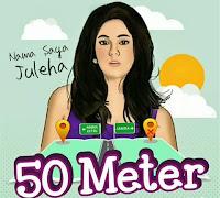 Download Mp3, Video, Lirik Lagu Juleha - 50 Meter