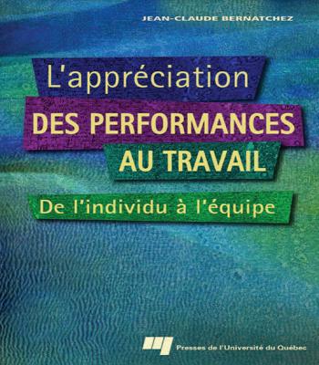L'appréciation des performances au travail: De l'individu à l'équipe De Jean-Claude Bernatchez en PDF