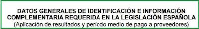 DATOS GENERALES DE IDENTIFICACIÓN E INFORMACIÓN COMPLEMENTARIA REQUERIDA EN LA LEGISLACIÓN ESPAÑOLA (Aplicación de resultados y período medio de pago a proveedores)