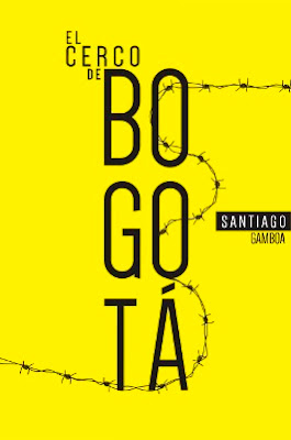 Carátula de El cerco de Bogotá (Santiago Gamboa - 2015)