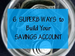 Ways to build your savings account quickly
