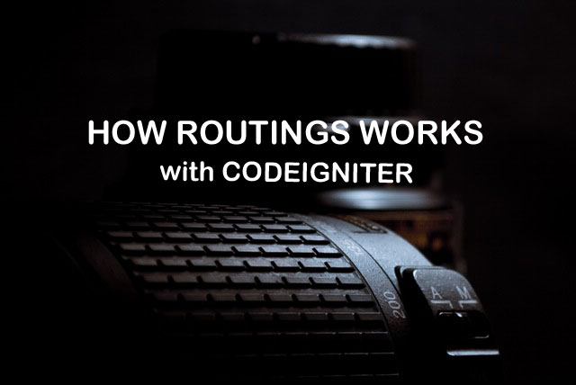 How Routings Works with CodeIgniter