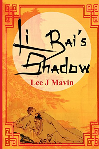 Li Bai's Shadow by Lee J. Mavin