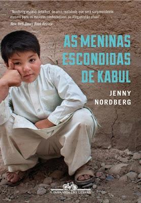 AS MENINAS OCULTAS DE CABUL - Em busca de uma resistência secreta no Afeganistão (Jenny Nordberg)