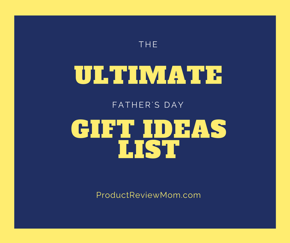 The Ultimate Father's Day Gift Ideas List  via  www.productreviewmom.com