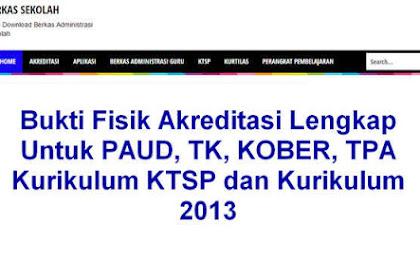 Bukti Fisik Akreditasi Lengkap Untuk PAUD, TK, KOBER, TPA Kurikulum KTSP dan Kurikulum 2013