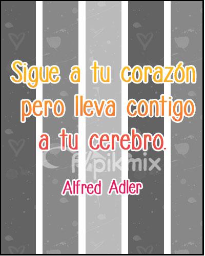 Sigue a tu corazón | Alfred Adler | Frases