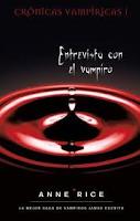CRONICAS VAMPÍRICAS 1: ENTREVISTA CON EL VAMPIRO - Anne Rice