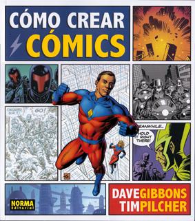 Cómo crear cómics de Dave Gibbons y Tim Pilcher, edita Norma