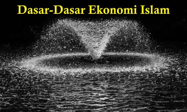 Dasar-dasar Ekonomi Islam