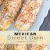 Perfect Mexican Street Corn Recipe