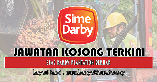 Jawatan Kosong 2018 di Sime Darby Plantation Berhad