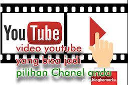 Tema video youtube yang bisa jadi pilihan Chanel anda