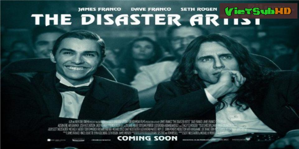 Phim Nghệ Sĩ Thảm Họa VietSub HD | The Disaster Artist 2017