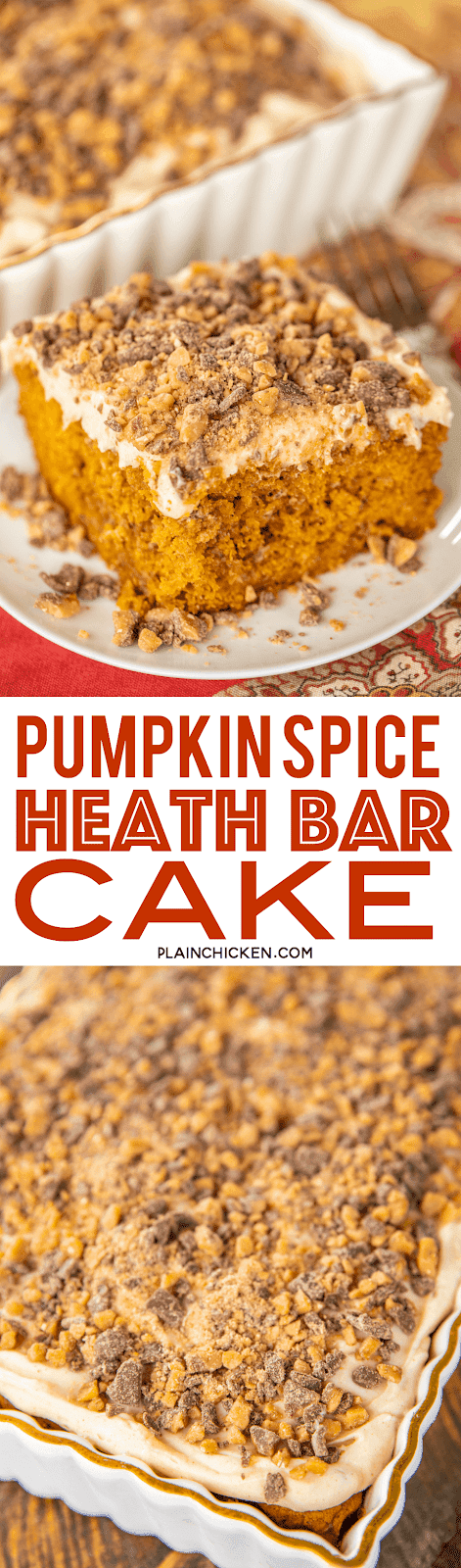 Pumpkin Spice Heath Bar Cake - OMG! This cake is to-die-for!!! Even pumpkin haters can't resist this delicious cake! Pumpkin Spice Toffee cake with homemade cream cheese frosting and topped with more toffee bits! YUM!!! Spice cake mix, pumpkin, pumpkin spice, sour cream, oil, eggs, milk, sugar, cream cheese, vanilla, butter, powdered sugar, toffee bits. Can make ahead of time and refrigerate until ready to serve. Great for potlucks and holiday meals! #pumpkin #dessert #cake #pumpkinspice #toffee