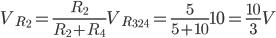 Description: V_ {R_2} = \ frac {R_2} {R_2 + R_4} V_ {R_ {324}} = \ frac {5} {5} + 10 10 = \ frac {10} {3} V