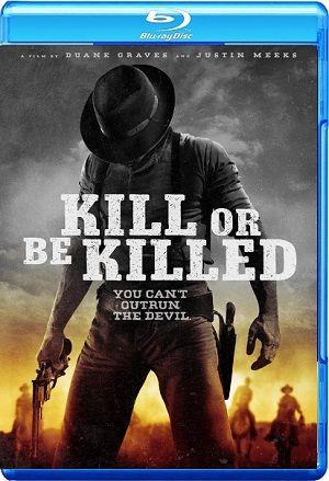 Kill or Be Killed 2015 WEB-DL Single Link, Direct Download Kill or Be Killed WEB-DL 720p, Kill or Be Killed WEB-DL