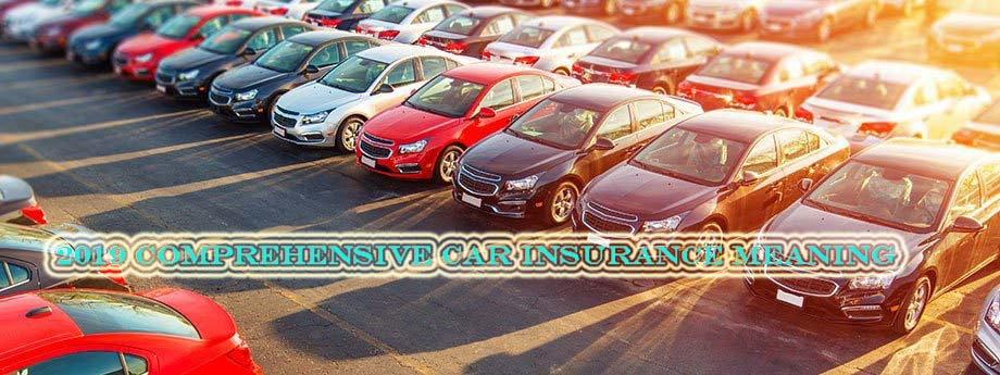 2019 Comprehensive Car Insurance Meaning