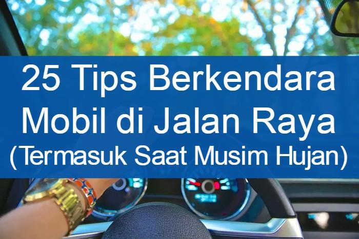 Tips Berkendara Mobil