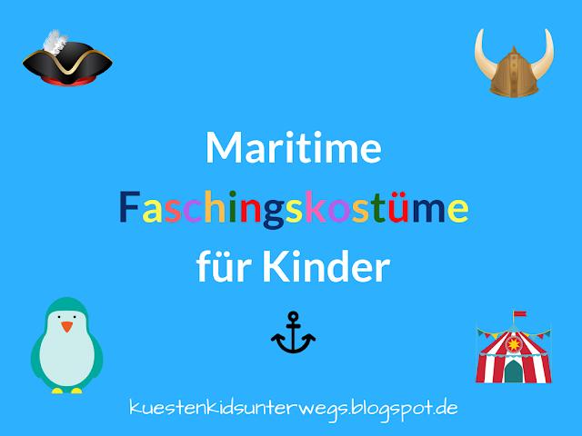 Maritime Faschingskostüme für Kinder: Pirat, Seemann, Meerjungfrau & Co. Ihr sucht für Eure Kinder eine maritime Verkleidung zum Karneval oder Fasching? Auf Küstenkidsunterwegs stelle ich Euch tolle Kostüme vor und verrate Euch, wie Ihr die Kostümierung kostengünstig und praktisch gestaltet.
