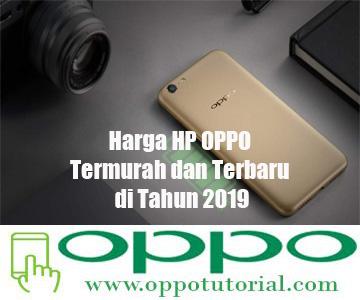 Harga HP OPPO Termurah dan Terbaru di Tahun 2019