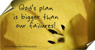 God's plan is bigger than my failures