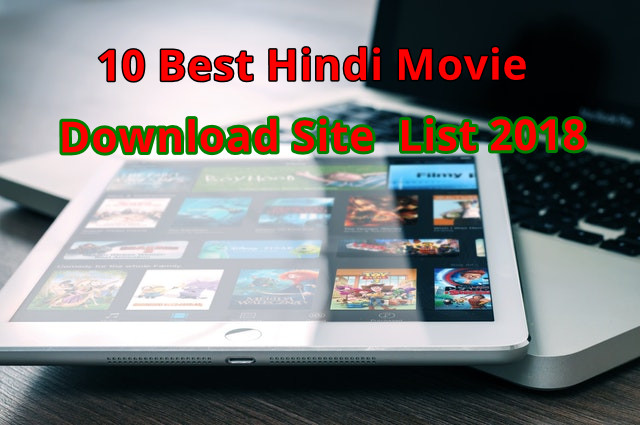 10 Best Hindi Movie Download Site  List 2018