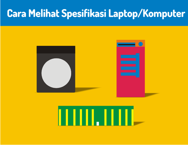 Cara Melihat Spesifikasi Laptop/Komputer Tanpa Aplikasi Windows Xp/7/8/10