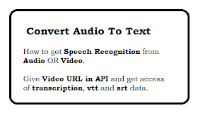How to get Speech Recognition from Audio OR Video