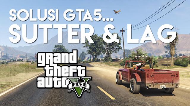 GTA 5 Shutter & LAG, Inilah Solusi yang Paling Mudah!