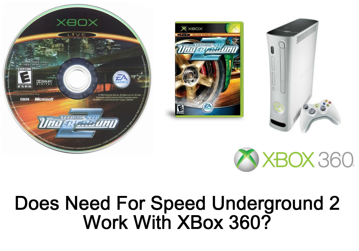 Does Need For Speed Underground 2 Work On Xbox 360? - FITAMA