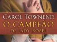Resenha O Campeão de Lady Isobel - Carol Townend