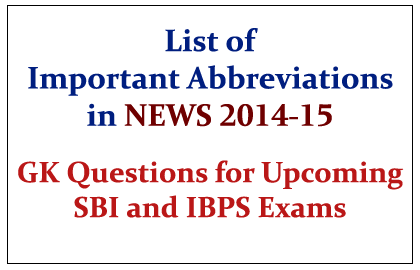 List of Important Abbreviations in NEWS 2014-15