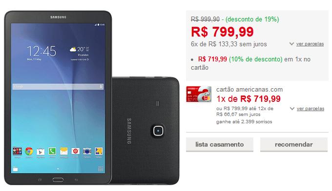 http://www.americanas.com.br/produto/123021119/tablet-samsung-galaxy-tab-e-t560-8gb-wi-fi-tela-9.6-android-4.4-quad-core-preto?opn=YYNKZU&franq=AFL-03-171644
