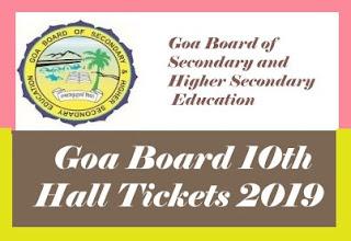 Goa Board 10th Hall tickets 2019, Goa Board SSC Hall tickets 2019