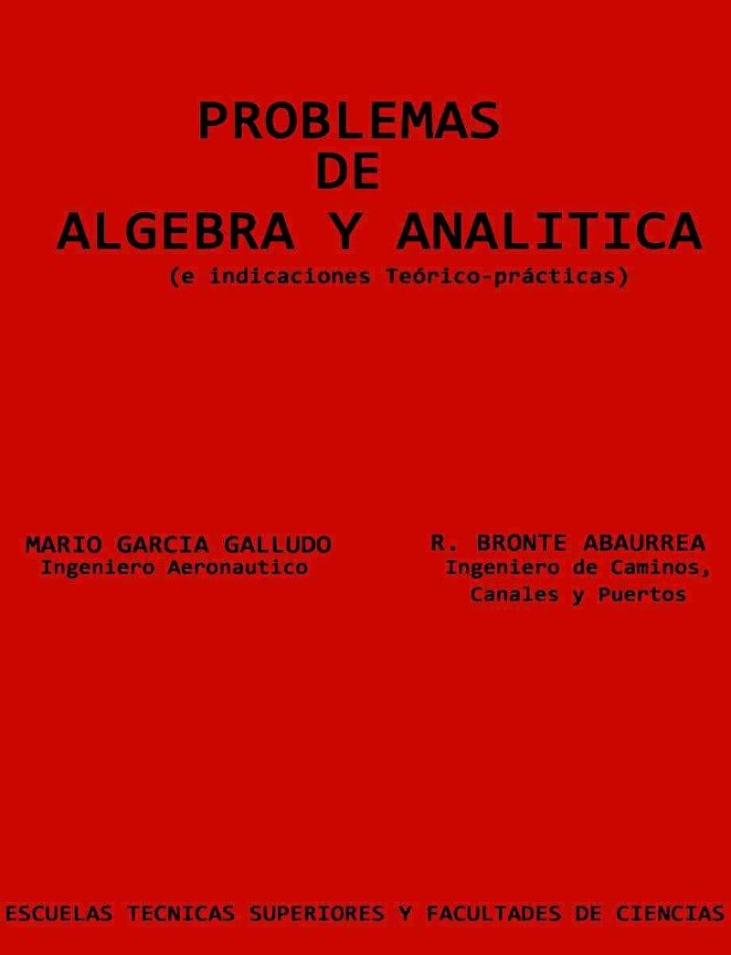 Problemas de álgebra y analítica: e indicaciones teórico-prácticas – Mario Garcia Galludo