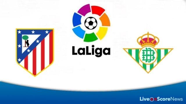 Prediksi Atletico Madrid vs Real Betis 7 Oktober 2018 La Liga Spanyol Pukul 21.15 WIB