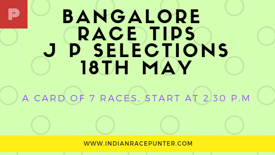 Bangalore Race Tips 18th May