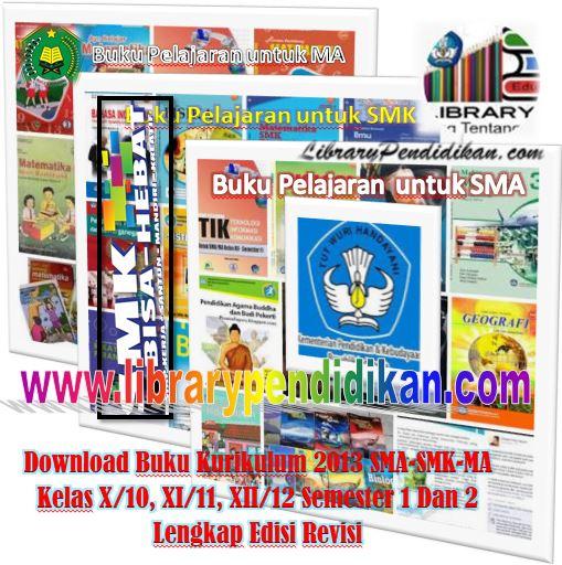 Download Buku Kurikulum 2013 Sma Smk Ma Kelas X 10 Xi 11 Xii 12 Semester 1 Dan 2 Lengkap Edisi Revisi Library Pendidikan