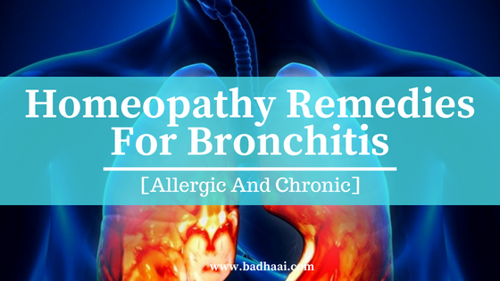 Homeopathy Remedies For Bronchitis [Allergic And Chronic]