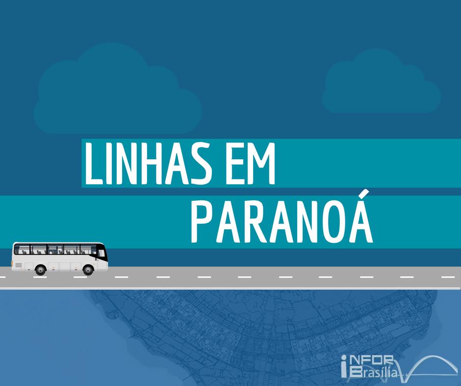 HORÁRIO DE ÔNIBUS DAS LINHAS DO PARANOÁ