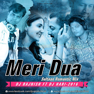 Meri-Dua-Sultan-Romentic-Mix-Dj-Rajnish-FT-Dj-HaRi-2016
