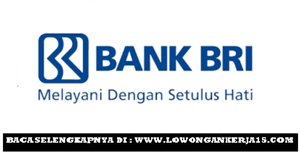 Rekrutmen Lowongan Terbaru Bank BRI (Persero) Besar Besaran Tahun 2017