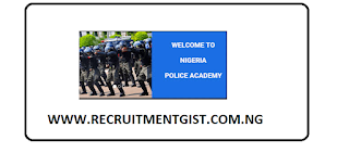 NIGERIA POLICE ACADEMY 2018/2019 ADMISSION FORM IS OUT  APPLY NOW