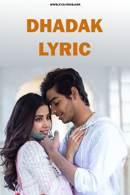 DHADAK LYRIC | Dhadak | Ishaan | Janhvi | Ajay Gogavale | Shreya Ghoshal | Video