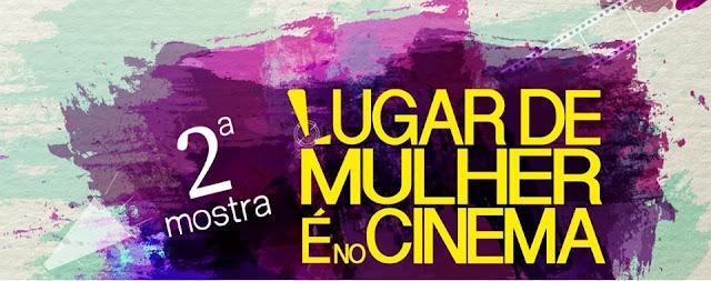 2ª Mostra Lugar de Mulher é No Cinema de 26 de março a 01 de abril