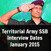Territorial Army SSB Interview Dates January 2015