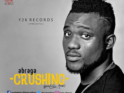 DOWNLOAD MP3: Abraga - Crushing | @abraganelson